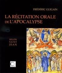 Frédéric Guigain - La récitation orale de l'Apocalypse selon saint Jean.