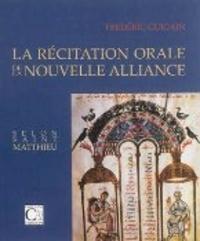 Frédéric Guigain - La Récitation orale de la Nouvelle Alliance selon saint Matthieu.