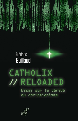 Catholix reloaded - Frédéric Guillaud, Frederic Guillaud - Format ePub - 9782204107617 - 13,99 €