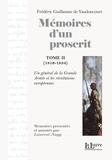 Frédéric Guillaume de Vaudoncourt et Laurent Nagy - Mémoires d'un proscrit, Tome 2 (1816-1834) - Un général de la Grande Armée et les révolutions européennes.