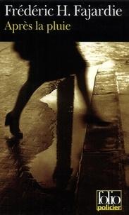 Frédéric H. Fajardie - Après la pluie.