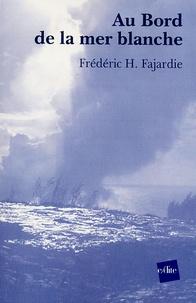 Frédéric H. Fajardie - Au Bord de la mer Blanche.