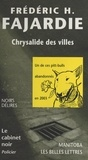 Frédéric H. Fajardie - Chrysalide des villes.