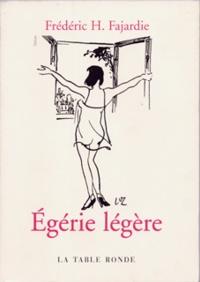Frédéric H. Fajardie - Egérie légère.