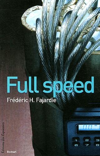 Frédéric H. Fajardie - Full Speed.