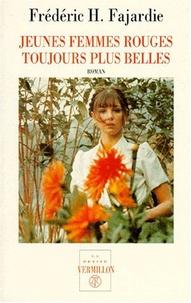 Frédéric H. Fajardie - Jeunes femmes rouges toujours plus belles.