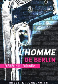 Frédéric H. Fajardie - L'homme de Berlin.