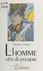 Frédéric H. Fajardie - L'homme vêtu de pourpre.