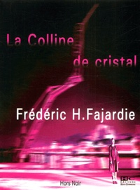 Frédéric H. Fajardie - La colline de cristal.