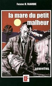 Frédéric H. Fajardie - La mare du petit malheur.