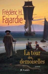 Frédéric H. Fajardie - La Tour des demoiselles.