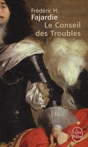 Frédéric H. Fajardie - Le Conseil des Troubles.