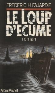 Frédéric H. Fajardie - Le Loup d'écume.