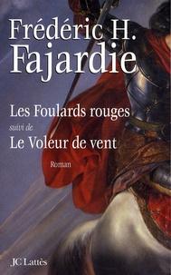Frédéric H. Fajardie - Les Foulards rouges suivi de Le Voleur de vent.