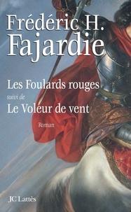 Frédéric H. Fajardie - Les foulards rouges suivi du Voleur de vent.