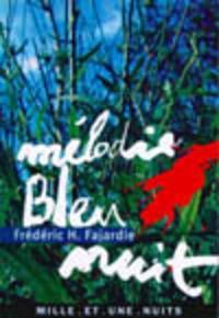 Frédéric H. Fajardie - Mélodie bleu nuit.