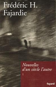 Frédéric H. Fajardie - Nouvelles d'un siècle l'autre - Tome 1.