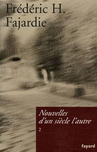 Frédéric H. Fajardie - Nouvelles d'un siècle l'autre - Tome 2.