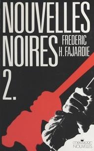 Frédéric H. Fajardie - Nouvelles noires - Tome 2.