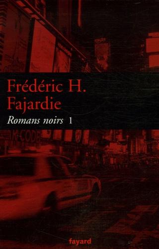 Frédéric H. Fajardie - Romans noirs - Tome 1.