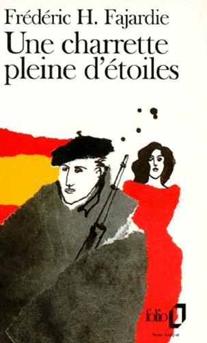 Frédéric H. Fajardie - Une Charrette pleine d'étoiles.