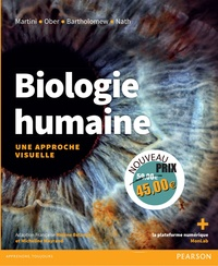 Frederic-H Martini et William-C Ober - La Biologie humaine - Une approche visuelle.