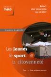 Frédéric Hamelin - Les jeunes, le sport et la citoyenneté - Tome 1, Guide des bonnes pratiques.
