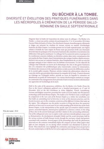 Du bûcher à la tombe. Diversité et évolution des pratiques funéraires dans les nécropoles à crémation de la période gallo-romaine en Gaule septentrionale
