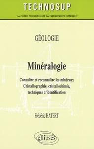 frédéric Hatert - Minéralogie - Connaître et reconnaître les minéraux : cristallographie, cristallochimie, techniques d'identification.