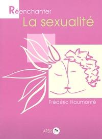 Frédéric Haumonté - Réenchanter la sexualité.