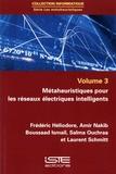 Frédéric Héliodore et Amir Nakib - Métaheuristiques pour les réseaux électriques intelligents - Les métaheuristiques Volume 3.