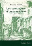 Fréderic Henriet - Les campagnes d'un paysagiste - Aisne - Seine-et-Marne : Texte et croquis.