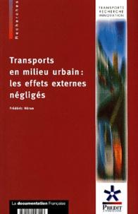 Frédéric Héran - Transports en milieu urbain : les effets externes négligés. - Monétarisation des effets de coupure, des effets sur l'affectation des espaces publics et des effets sur les paysages.