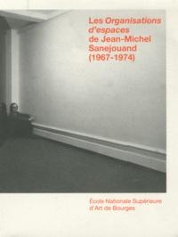 Frédéric Herbin - Les organisations d'espaces de Jean-Michel Sanejouand (1967-1974).