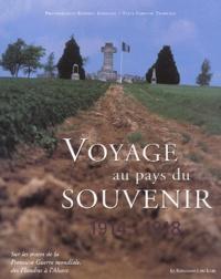 Frédéric Hermann et Fabienne Tisserand - Voyage au pays du souvenir, 1914-1918 - Sur les traces de la Première Guerre mondiale, des Flandres à l'Alsace.