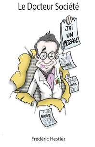 Frédéric Hestier - Le Docteur Société.