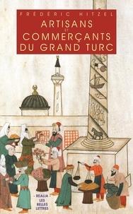 Frédéric Hitzel - Artisants et commerçants du grand turc.