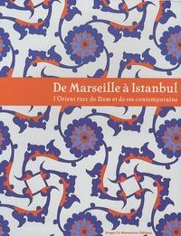 Deedr.fr De Marseille à Istanbul - L'Orient turc de Ziem et de ses contemporains Image