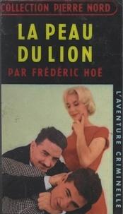 Frédéric Hoë et Françoise Nord - La peau du lion.