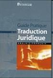Frédéric Houbert - Guide pratique de la traduction juridique. - français/anglais.