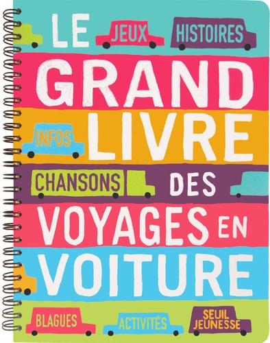 Frédéric Houssin et Cédric Ramadier - Le grand livre des voyages en voiture.