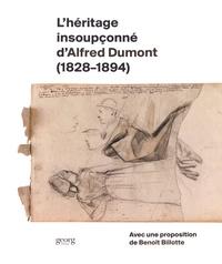 Frédéric Hueber et Sylvain Wenger - L'héritage insoupçonné d'Alfred Dumont (1828-1894).