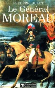 Le Général Moreau. Adversaire et victime de Napoléon.pdf