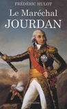 Frédéric Hulot - Le Maréchal Jourdan.