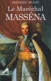 Frédéric Hulot - Le maréchal Masséna.