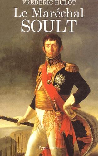 Frédéric Hulot - Le Maréchal Soult.