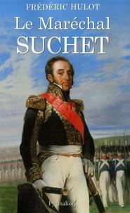 Frédéric Hulot - Le Maréchal Suchet.