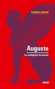 Frédéric Hurlet - Auguste - Les ambiguïtés du pouvoir.