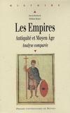 Frédéric Hurlet et Michel Balard - Les Empires - Antiquité et Moyen Age, Analyse comparée.