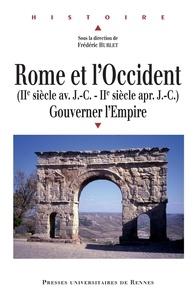 Frédéric Hurlet - Rome et l'Occident (IIe siècle av. J.C- IIe siècle ap. J.C) - Gouverner l'Empire.